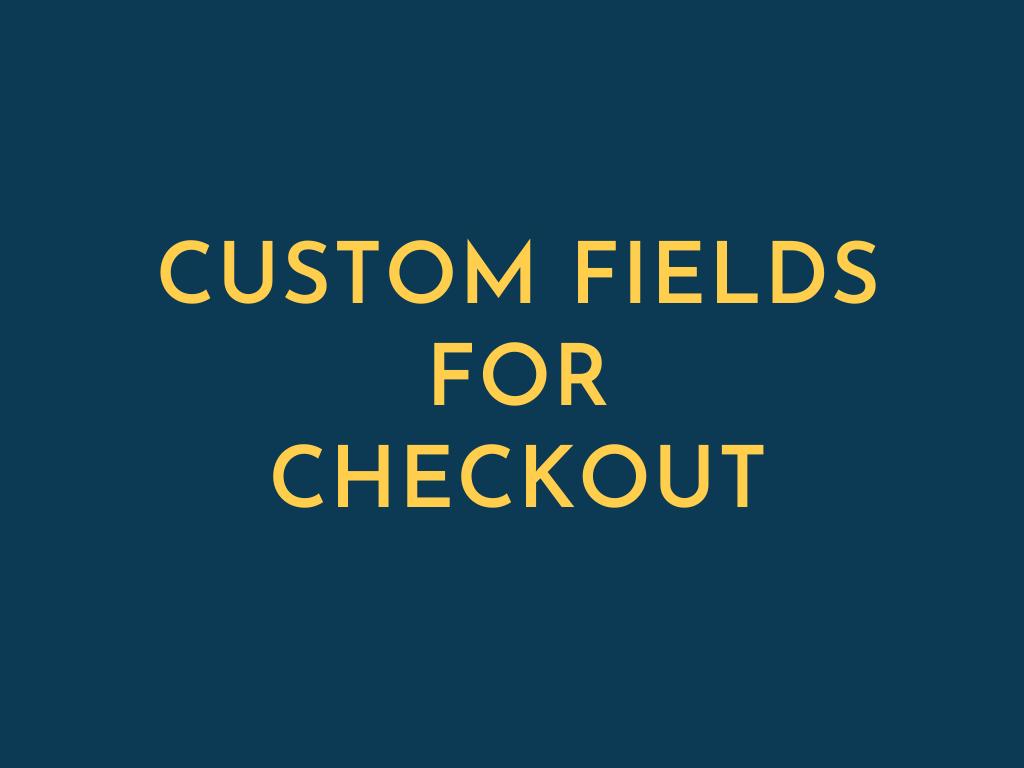 Custom Fields for checkout